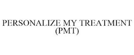 PERSONALIZE MY TREATMENT (PMT)