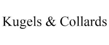 KUGELS & COLLARDS
