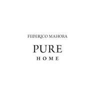 FEDERICO MAHORA PURE HOME