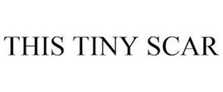 THIS TINY SCAR