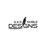 G&S NOBLE DESIGNS