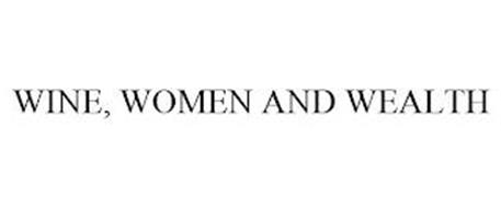 WINE, WOMEN AND WEALTH