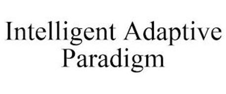 INTELLIGENT ADAPTIVE PARADIGM