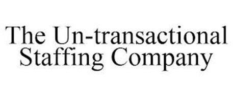 THE UN-TRANSACTIONAL STAFFING COMPANY