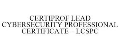CERTIPROF LEAD CYBERSECURITY PROFESSIONAL CERTIFICATE - LCSPC