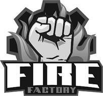 FIRE FACTORY