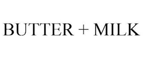 BUTTER + MILK
