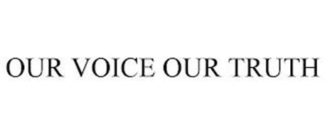 OUR VOICE OUR TRUTH