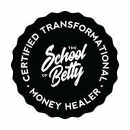 THE SCHOOL OF BETTY ·CERTIFIED TRANSFORMATIONAL· MONEY HEALER