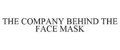 THE COMPANY BEHIND THE FACE MASK
