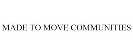 MADE TO MOVE COMMUNITIES