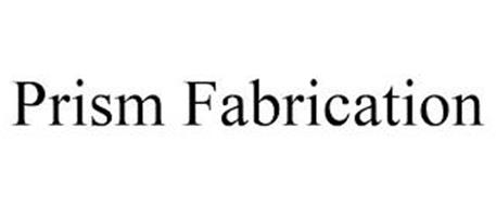 PRISM FABRICATION