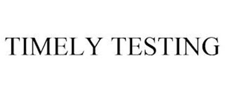TIMELY TESTING