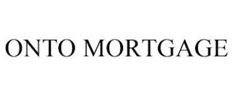 ONTO MORTGAGE