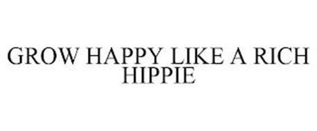 GROW HAPPY LIKE A RICH HIPPIE