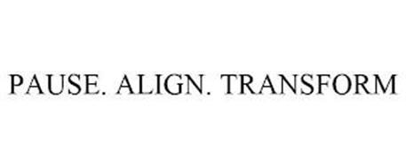 PAUSE. ALIGN. TRANSFORM