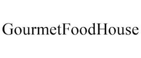 GOURMET FOOD HOUSE