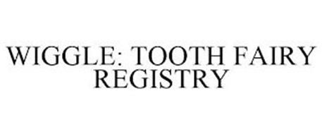 WIGGLE: TOOTH FAIRY REGISTRY