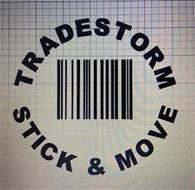 TRADESTORM STICK & MOVE