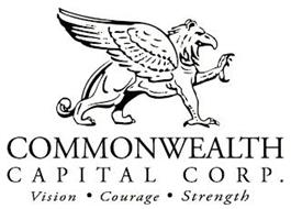 COMMONWEALTH CAPITAL CORP. VISION, COURAGE, STRENGTH
