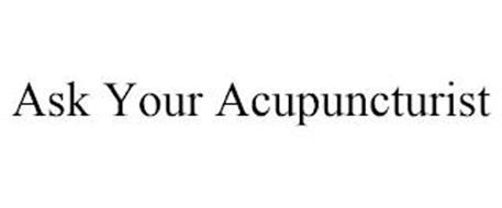 ASK YOUR ACUPUNCTURIST