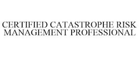 CERTIFIED CATASTROPHE RISK MANAGEMENT PROFESSIONAL