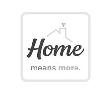HOME MEANS MORE.