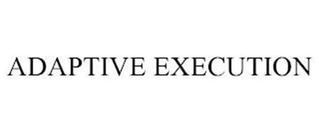 ADAPTIVE EXECUTION