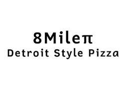 8 MILE DETROIT STYLE PIZZA