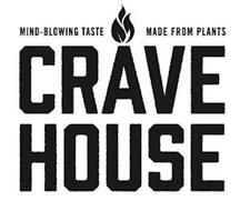 MIND-BLOWING TASTE MADE FROM PLANTS CRAVE HOUSE