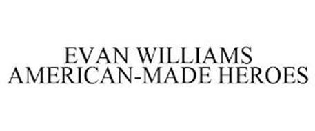 EVAN WILLIAMS AMERICAN-MADE HEROES