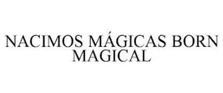 NACIMOS MÁGICAS BORN MAGICAL