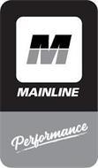 M MAINLINE PERFORMANCE