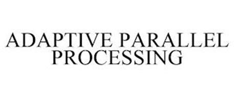 ADAPTIVE PARALLEL PROCESSING