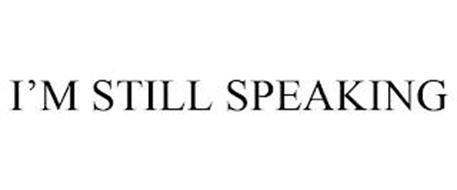 I'M STILL SPEAKING