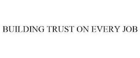 BUILDING TRUST ON EVERY JOB