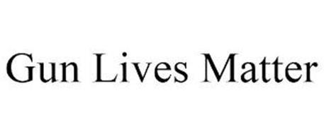 GUN LIVES MATTER