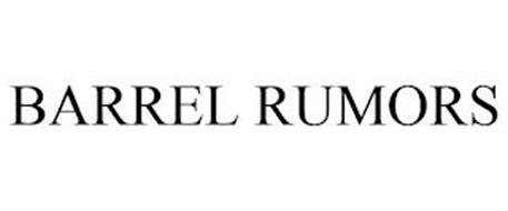 BARREL RUMORS