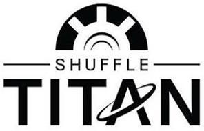 SHUFFLE TITAN
