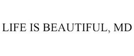 LIFE IS BEAUTIFUL, MD