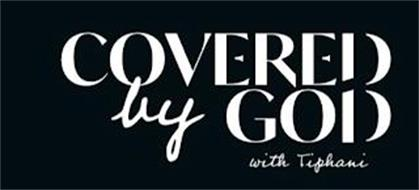 COVERED BY GOD WITH TIPHANI