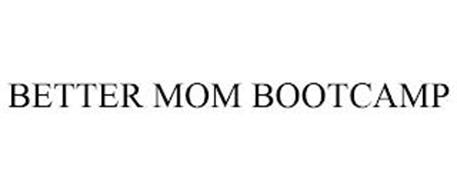 BETTER MOM BOOTCAMP