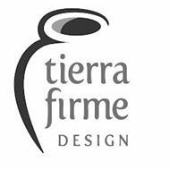 TIERRA FIRME DESIGN