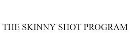 THE SKINNY SHOT PROGRAM