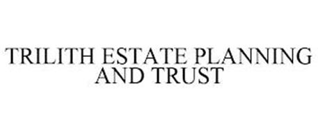 TRILITH ESTATE PLANNING AND TRUST