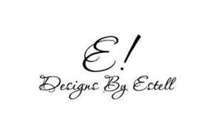 E! DESIGNS BY ESTELL