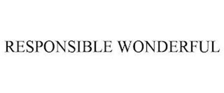 RESPONSIBLE WONDERFUL