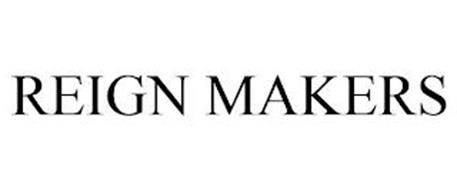REIGN MAKERS