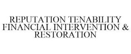 REPUTATION TENABILITY FINANCIAL INTERVENTION & RESTORATION