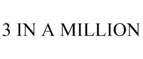3 IN A MILLION